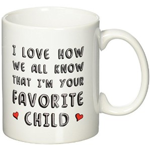 I'm Your Favorite Child Funny Ceramic Coffee Mug - Novelty Birthday Present Idea For Parents From...