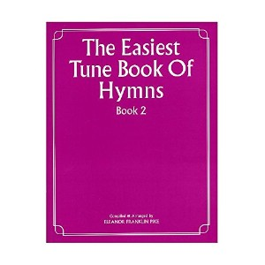 The Easiest Tune Book Of Hymns Book 2 / 最も簡単な賛美歌集