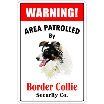 "Warning Area Patrolled By Border Collie 8 "" x12 "" Novelty Dog Sign"