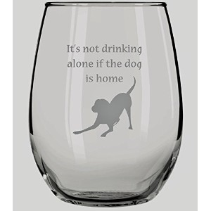 It 's Not Drinking Alone場合の犬はホームStemlessワインガラス–15オンス