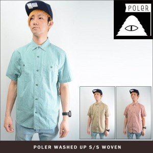 POLeR CAMPING STUFF WASHED UP S/S WOVEN (3色展開) 【正規取扱店】 ポーラー シャツ 717105