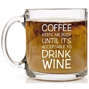 shop4ever Coffee Keeps MeまでBusy Time to Drink WineノベルティガラスコーヒーマグTea Cup Gift ~ Funny ~ 13 oz. クリア I...