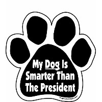 High quality My Dog is Smarter Than the President Paw Car Magnet, 5-1/2-Inch by 5-1/2-Inch