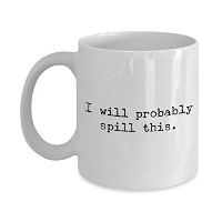 Clumsy Gifts for Clumsy People – Sarcasticコーヒーマグカップ – I will probably SpillこのMug – 11オンスセラミックコーヒーカップ...