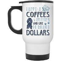 5puppies and Like 10万ドル旅行マグ、I Need 3Coffeesマグ