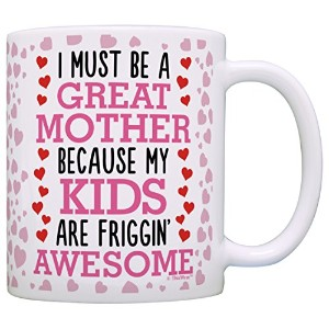 I Must Be Great Mother My Kids Friggin ' Awesomeギフトコーヒーマグティーカップ 11オンス ピンク