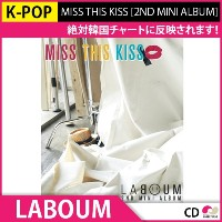 【2次予約】LABOUM MISS THIS KISS [2ND MINI ALBUM]【CD】【K-POP】【発売4月17】【5月初発送】