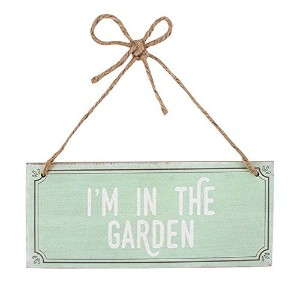 I ' m In The Garden MDF Sign
