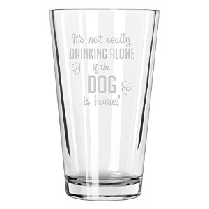 It 's Not Really Drinking Alone場合の猫はホームPint Glass 16オンス 1639HT-Dog