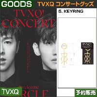 5. KEYRING / 東方神起(TVXQ) コンサートグッズ [CIRCLE-#welcome] /1次予約/送料無料