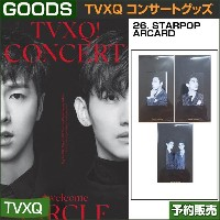 26. STARPOP ARCARD / 東方神起(TVXQ) コンサートグッズ [CIRCLE-#welcome] / 1次予約