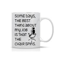 Some Days、The Best Thing About My Job Is That the Chair spins- Funny Workコーヒーマグカップ – 完璧なギフトの同僚、ボス...