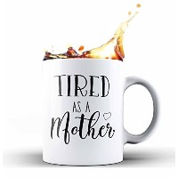 shop4ever Tired as a MotherノベルティセラミックコーヒーマグTea Cup Gift ~母の日~ 11 oz. ホワイト