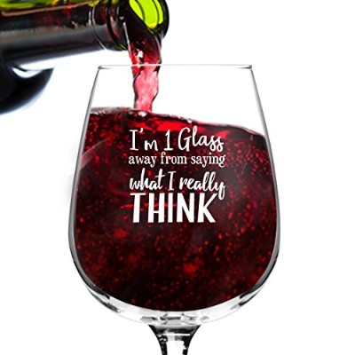 (1 Glass Away) - What I Really Think Funny Wine Glass Gifts for Women- Premium Birthday Gift for...