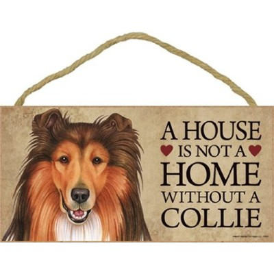 A house is not a home without Collie Dog - 5 x 10 Door Sign by SJT.