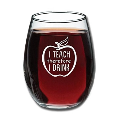 I Teach Therefore I Drink–Funny Stemlessワインガラス15oz–ギフトの先生