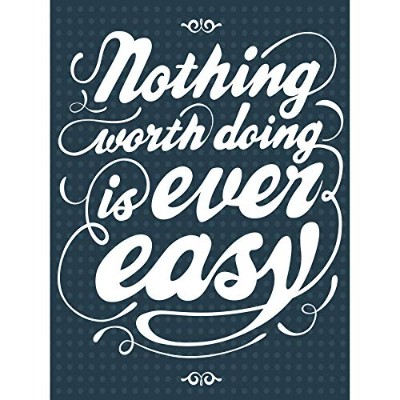 Nothing Worth Doing Is Ever Easy Words Illustration Motto Canvas Print