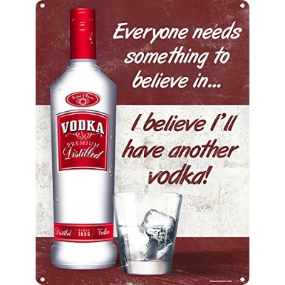 I Believe I & # 39 ; ll Have Another Vodka Tin Sign 30.5 X 40.7 cm