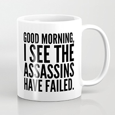 Best Funny Mug – Good Morning, I See the Assassins Have Failed 11オンスコーヒーマグ – Perfect for誕生日、男性、女性、娘...