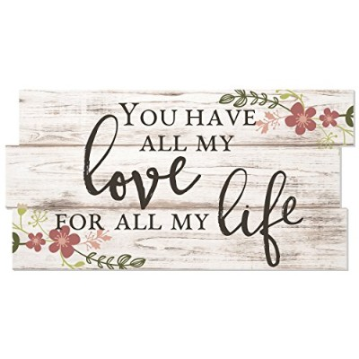 You Have All My Love for All My Life Staggered Plank Rustic Wood Sign 8 x 16