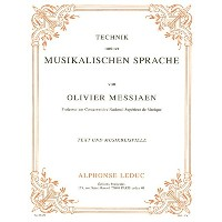 Olivier Messiaen: Technik Meiner Musikalischen Sprache (Text And Music) / オリヴィエ・メシアン: 私の音楽言語の技法 ...