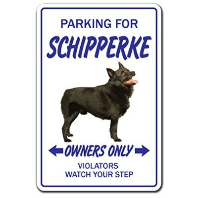 PARKING FOR SCHIPPERKE OWNERS ONLY サインボード:スキッパーキ オーナー専用 駐車スペース 標識 看板 MADE IN U.S.A [並行輸入品]