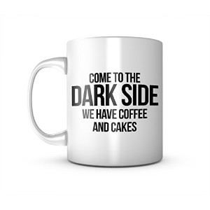 Come To The Dark Side We Have Coffee And Cakes おかしいです セラミック マグカップ コーヒーティーカップ