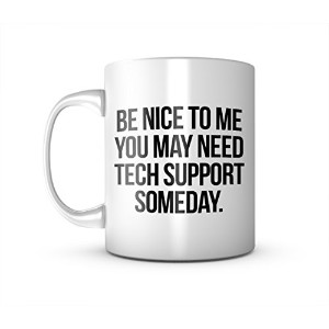 Be Nice To Me You May Need Tech Support Someday セラミック マグカップ コーヒーティーカップ