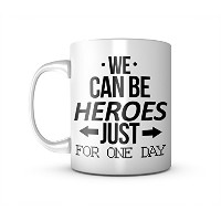 We Can Be Heroes Just For One Day セラミック マグカップ コーヒーティーカップ