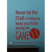 Wall Decor Plus More WDPM2940 Never Let The Fear of Striking Out Baseball Quote Wall Decal, 23-Inch...