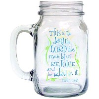 Divinity Boutique Old Fashioned Drinkin' Jar: 'This is the day the LORD has made; Let us rejoice...