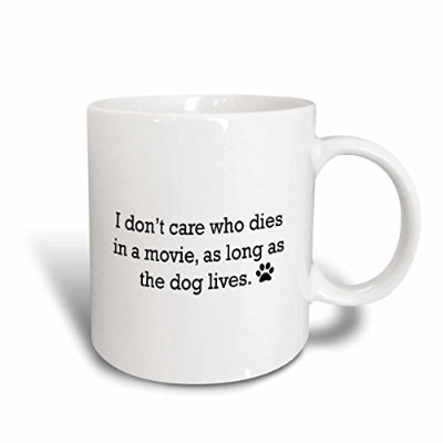 "3drose Mug _ 221092 _ 6 "" I Dont Care Who Dies In A Movie as long as the dog lives。」2トーンブルーマグカップ..."