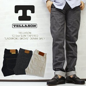 TELLASON  テラソン 12.5oz SLIM TAPERED(スリムテーパード)'LADBROKE GROVE' DENIM GREY/TELLASON  テラソン 12.5oz...