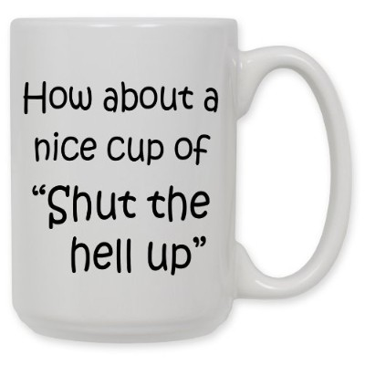 "Art Plates""Shut the Hell Up"" Ceramic Coffee Mug, 440ml"