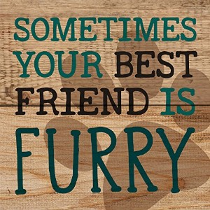 Sometimes Your Best Friend is Furry Paw Print木製マグネット