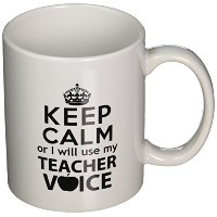 Keep Calm or I will use my teacher voice 11オンスコーヒーマグwillcallyou