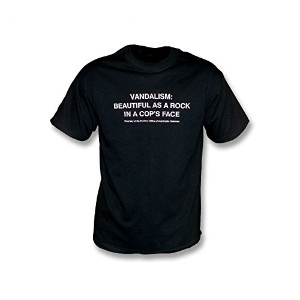 Vandalism: As Beautiful As A Rock In A Cop's Face Tシャツ