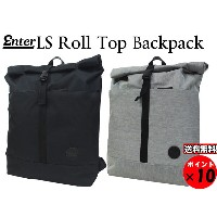 ★ENTER エンター Lifestyle Collection ライフスタイルコレクションLS Roll Top Backpack LSロールトップバックパック 送料無料 【あす楽対応】