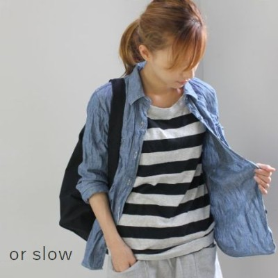 【5%・10%OFF】クーポン&P最大42倍お買い物マラソン7/14 20:00~7/21 01:59 or slow(オアスロー)WORK SHIRTS 2colormade in Japan00...