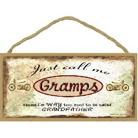 Just Call Me Gramps I ' m Too Cool to Be Called祖父Motorcycle Sign Plaque 5 X 10 ""