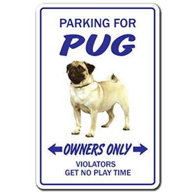 PARKING FOR PUG OWNERS ONLY サインボード:パグ オーナー専用 駐車スペース 標識 看板 MADE IN U.S.A [並行輸入品]