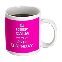 3dローズInspirationzStoreタイポグラフィ – Keep Calm Its Your 25th誕生日ホットピンクガーリーGirls Fun Stay Calm and Carry...