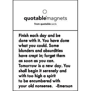 Finish Each Day - Emerson Black and White Magnet by Quotable Cards