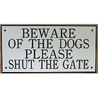 6 in x 3 inアクリルBeware of the Dogs Please Shut The Gate Sign Inホワイトwithブラック印刷