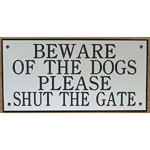6in x 3inアクリルBeware of the Dogs Please Shut The Gate Sign Inホワイトwithブラック印刷