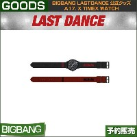 a17. X TIMEX WATCH / BIGBANG LAST DANCE GOODS /日本国内当日発送/送料無料