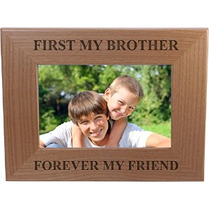 First My Brother Forever My Friend 4x6 Inch Wood Picture Frame - Great Gift for Birthday, or...