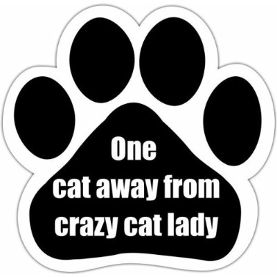 One Cat Away From Crazy Cat Lady Car Magnet With Unique Paw Shaped Design Measures 5.2 by 5.2...