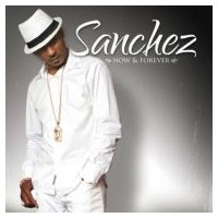 Sanchez サンチェス / Now And Forever 輸入盤 【CD】