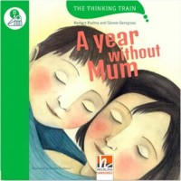 Helbling Languages The Thinking Train D: A Year Without Mum